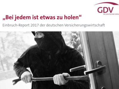 Bei Jedem Ist Etwas Zu Holen! Einbruch-Report 2017 Vom GDV